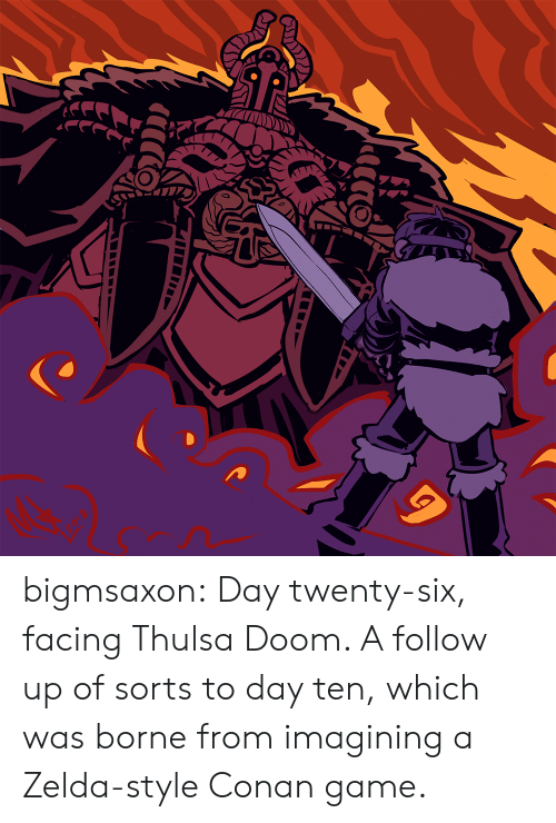 conan: bigmsaxon:  Day twenty-six, facing Thulsa Doom. A follow up of sorts to day ten, which was borne from imagining a Zelda-style Conan game.