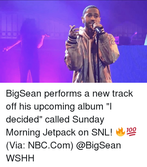 """Jetpacking: BigSean performs a new track off his upcoming album """"I decided"""" called Sunday Morning Jetpack on SNL! 🔥💯(Via: NBC.Com) @BigSean WSHH"""