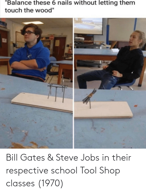 Steve Jobs: Bill Gates & Steve Jobs in their respective school Tool Shop classes (1970)