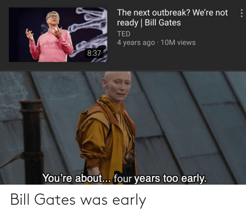 Was: Bill Gates was early