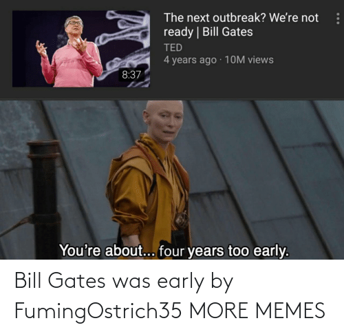 Bill Gates: Bill Gates was early by FumingOstrich35 MORE MEMES