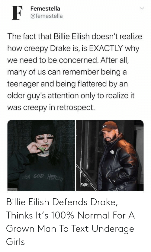 Thinks: Billie Eilish Defends Drake, Thinks It's 100% Normal For A Grown Man To Text Underage Girls