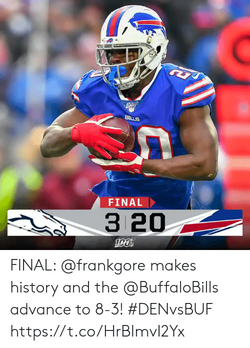 Memes, History, and Bills: BILLS  FINAL  3 20  190 FINAL: @frankgore makes history and the @BuffaloBills advance to 8-3! #DENvsBUF https://t.co/HrBImvI2Yx