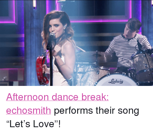 """Echosmith: bimpn <p><a href=""""http://www.nbc.com/the-tonight-show/video/echosmith-lets-love/2880560"""" target=""""_blank"""">Afternoon dance break: </a><a class=""""tumblelog"""" href=""""http://tmblr.co/m7tdAhSZDa9bx2_87TZKNDg"""" target=""""_blank"""">echosmith</a> performs their song &ldquo;Let&rsquo;s Love&rdquo;!<br/></p>"""