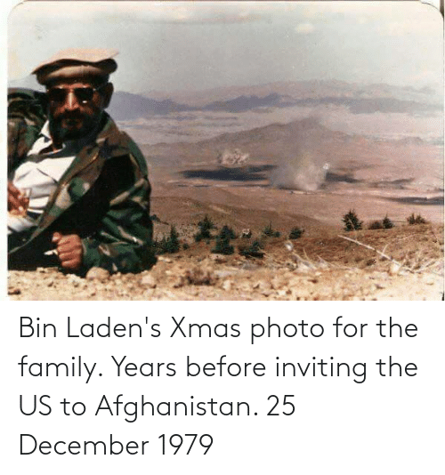 Afghanistan: Bin Laden's Xmas photo for the family. Years before inviting the US to Afghanistan. 25 December 1979