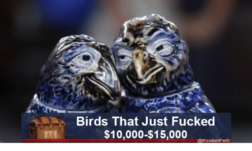 Birds, Just, and  Ar: Birds That Just Fucked  $10,000-$15,000  AR  @KeatonPatti