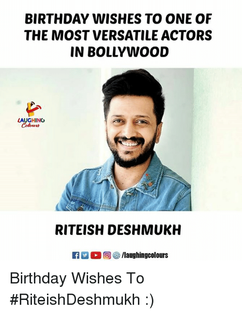 Bollywood: BIRTHDAY WISHES TO ONE OF  THE MOST VERSATILE ACTORS  IN BOLLYWOOD  LAUGHING  Colours  RITEISH DESHMUKH  R  ,回參/laughingcolours Birthday Wishes To #RiteishDeshmukh :)
