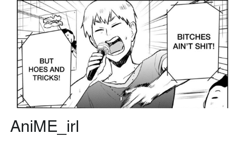 Anime Hoes And Shit Bitches Aint Shit But Hoes And