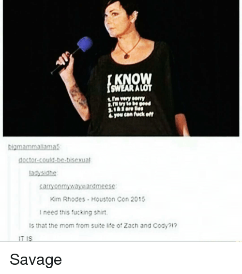 zach and: bkamammaltamas  Kim Rhodes Houston Con 2015  need this fucking shirt.  Is that the mom from suite lie of Zach and Cody?  IT IS Savage