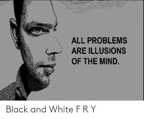 Black, Black and White, and White: Black and White F R Y