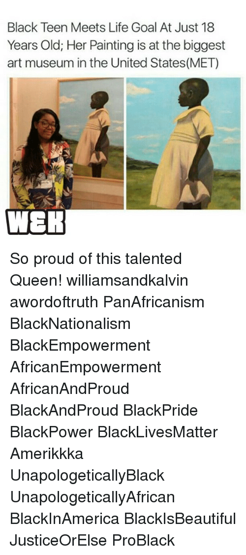 Lifes Goals: Black Teen Meets Life Goal At Just 18  Years Old; Her Painting is at the biggest  art museum in the United States(MET)  WER So proud of this talented Queen! williamsandkalvin awordoftruth PanAfricanism BlackNationalism BlackEmpowerment AfricanEmpowerment AfricanAndProud BlackAndProud BlackPride BlackPower BlackLivesMatter Amerikkka UnapologeticallyBlack UnapologeticallyAfrican BlackInAmerica BlackIsBeautiful JusticeOrElse ProBlack
