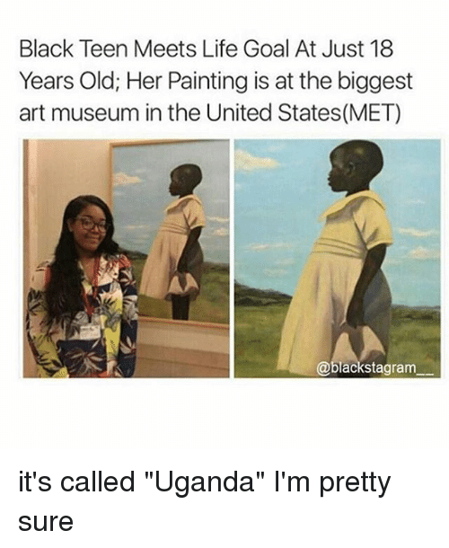 """Life Goal: Black Teen Meets Life Goal At Just 18  Years Old; Her Painting is at the biggest  art museum in the United States(MET)  @blackstagram it's called """"Uganda"""" I'm pretty sure"""