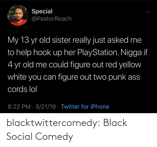 B: blacktwittercomedy:  Black Social Comedy