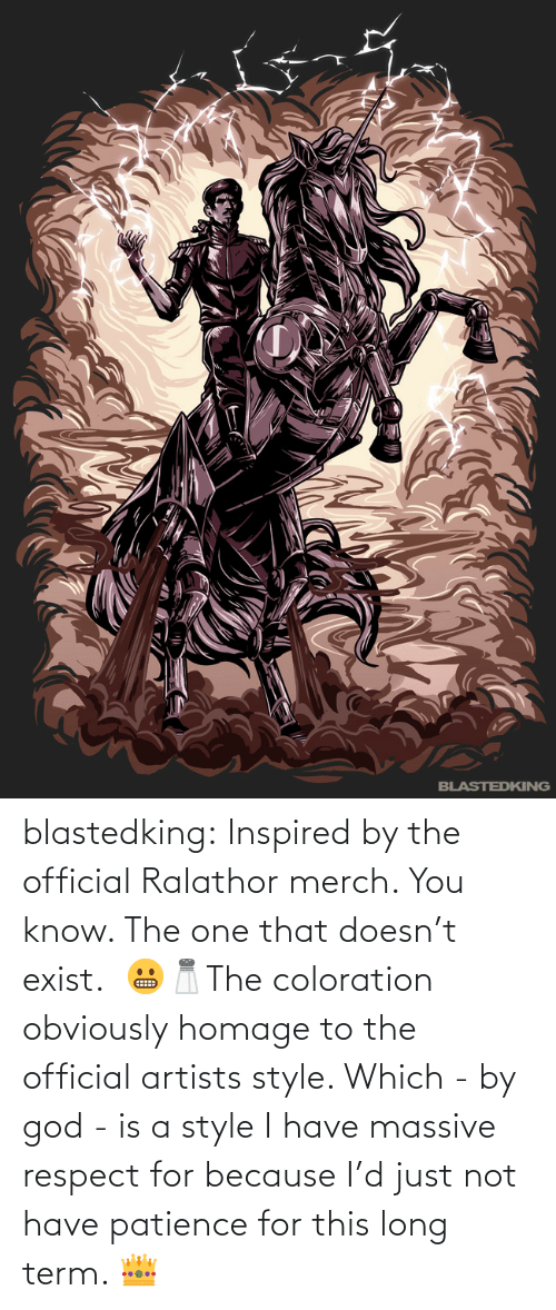 Because I: blastedking:  Inspired by the official Ralathor merch. You know. The one that doesn't exist.  😬🧂The coloration obviously homage to the official artists style. Which - by god - is a style I have massive  respect for because I'd just not have patience for this long term. 👑