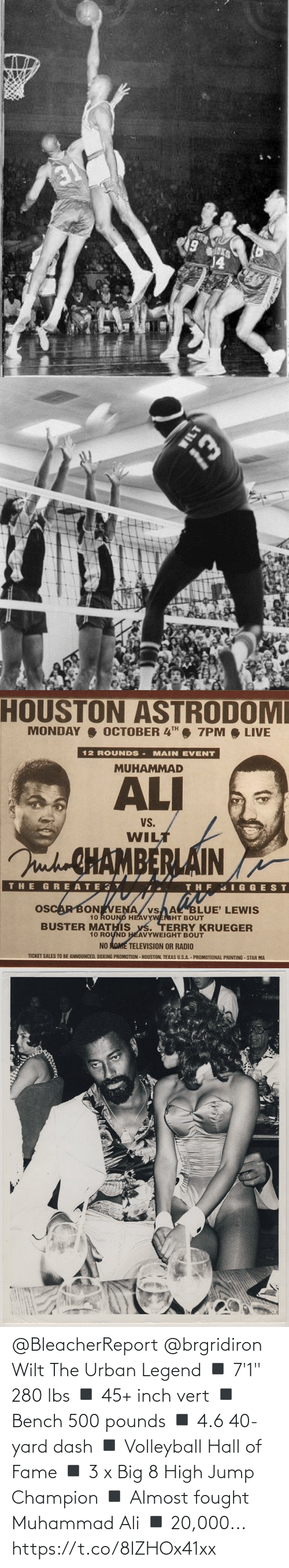 "lbs: @BleacherReport @brgridiron Wilt The Urban Legend  ◾️ 7'1"" 280 lbs ◾️ 45+ inch vert ◾️ Bench 500 pounds ◾️ 4.6 40-yard dash ◾️ Volleyball Hall of Fame ◾️ 3 x Big 8 High Jump Champion ◾️ Almost fought Muhammad Ali ◾️ 20,000... https://t.co/8IZHOx41xx"