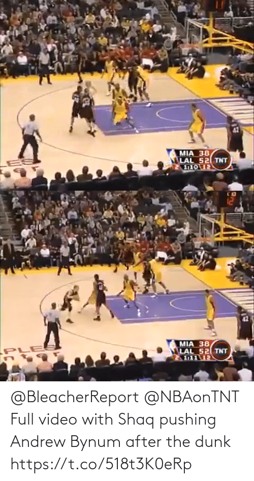 andrew: @BleacherReport @NBAonTNT Full video with Shaq pushing Andrew Bynum after the dunk https://t.co/518t3K0eRp