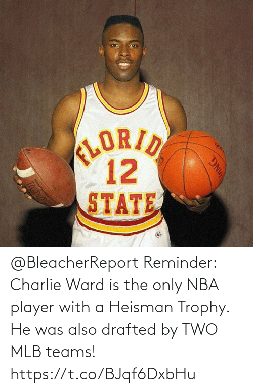 Charlie: @BleacherReport Reminder: Charlie Ward is the only NBA player with a Heisman Trophy.   He was also drafted by TWO MLB teams! https://t.co/BJqf6DxbHu