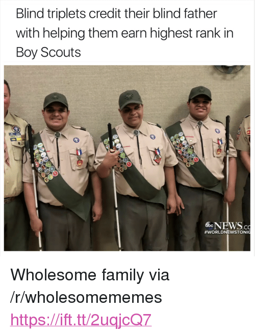 """boy scouts: Blind triplets credit their blind father  with helping them earn highest rank in  Boy Scouts  6NEWS.c  <p>Wholesome family via /r/wholesomememes <a href=""""https://ift.tt/2uqjcQ7"""">https://ift.tt/2uqjcQ7</a></p>"""