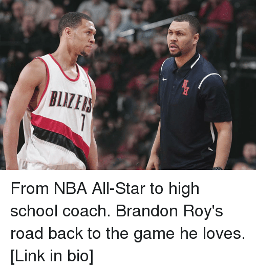 nba all stars: BLIZEI From NBA All-Star to high school coach. Brandon Roy's road back to the game he loves. [Link in bio]