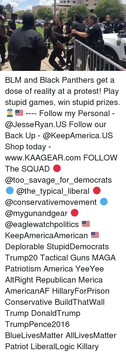 Black Panthers: BLM and Black Panthers get a dose of reality at a protest! Play stupid games, win stupid prizes. 👮🏼♀️🇺🇸 ---- Follow my Personal - @JesseRyan.US Follow our Back Up - @KeepAmerica.US Shop today - www.KAAGEAR.com FOLLOW The SQUAD 🔴 @too_savage_for_democrats 🔵 @the_typical_liberal 🔴 @conservativemovement 🔵 @mygunandgear 🔴 @eaglewatchpolitics 🇺🇸 KeepAmericaAmerican 🇺🇸 Deplorable StupidDemocrats Trump20 Tactical Guns MAGA Patriotism America YeeYee AltRight Republican Merica AmericanAF HillaryForPrison Conservative BuildThatWall Trump DonaldTrump TrumpPence2016 BlueLivesMatter AllLivesMatter Patriot LiberalLogic Killary