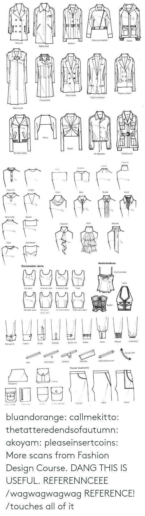 Fashion: bluandorange:  callmekitto:  thetatteredendsofautumn:  akoyam:  pleaseinsertcoins:  More scans from Fashion Design Course.  DANG THIS IS USEFUL.  REFERENNCEEE  /wagwagwagwag REFERENCE!  /touches all of it