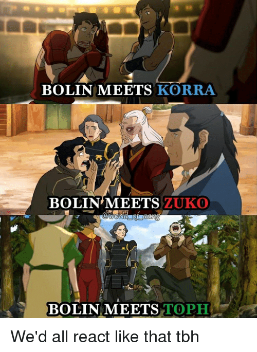 Bolin Meets Korra Bolinmeets Zuko S 4 Bolin Meets Toph Wed All