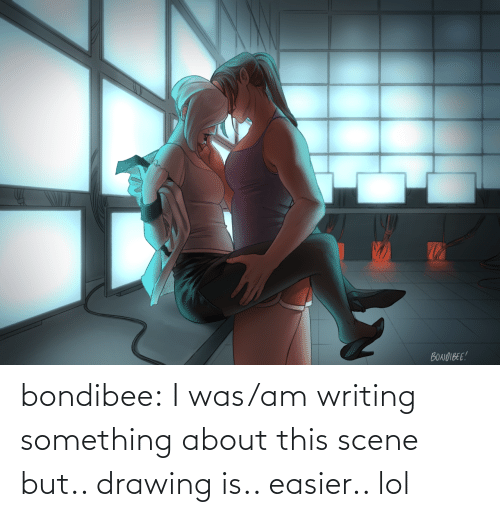 writing: bondibee:  I was/am writing something about this scene but.. drawing is.. easier.. lol