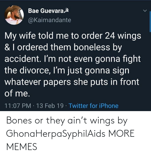 Bones: Bones or they ain't wings by GhonaHerpaSyphilAids MORE MEMES