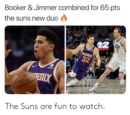 suns: Booker & Jimmer combined for 65 pts  the suns new duo  ALL The Suns are fun to watch.