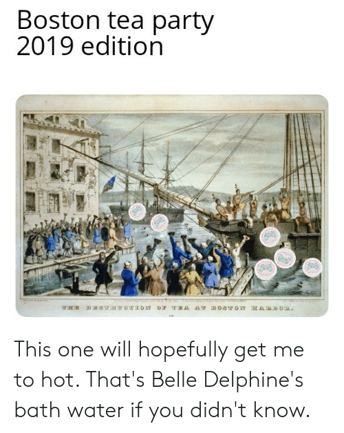 Boston Tea Party 2019 Edition This One Will Hopefully Get Me To