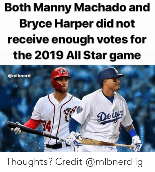 All Star: Both Manny Machado and  Bryce Harper did not  receive enough votes for  the 2019 All Star game  @mlbnerd  Deder  4 Thoughts?  Credit @mlbnerd ig
