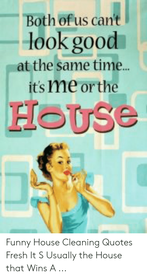 🐣 25+ Best Memes About House Cleaning Quotes | House ...