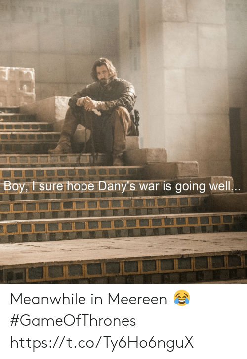 gameofthrones: Boy,t sure hope Dany's war is going well Meanwhile in Meereen 😂 #GameOfThrones https://t.co/Ty6Ho6nguX