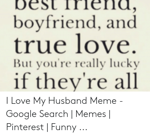 25 Best Memes About Love You Memes For Husband Love You
