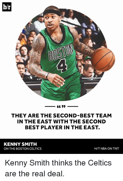 nba on tnt: br  66 99  THEY ARE THE SECOND BEST TEAM  IN THE EAST WITH THE SECOND  BEST PLAYER IN THE EAST.  KENNY SMITH  H/T NBA ON TNT  ON THE BOSTON CELTICS Kenny Smith thinks the Celtics are the real deal.