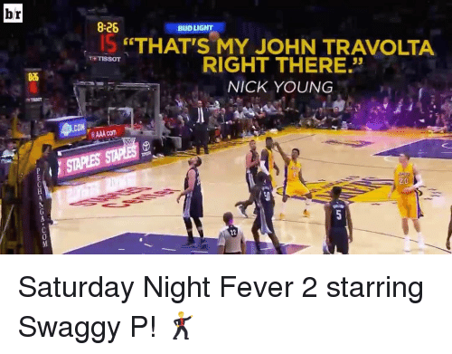 """Swaggy P: br  8:26  BUD LIGHT  """"THAT'S MY JOHN TRAVOLTA  THTISSOT  RIGHT THERE.""""  NICK YOUNG  AAA com  20 Saturday Night Fever 2 starring Swaggy P! 🕺"""