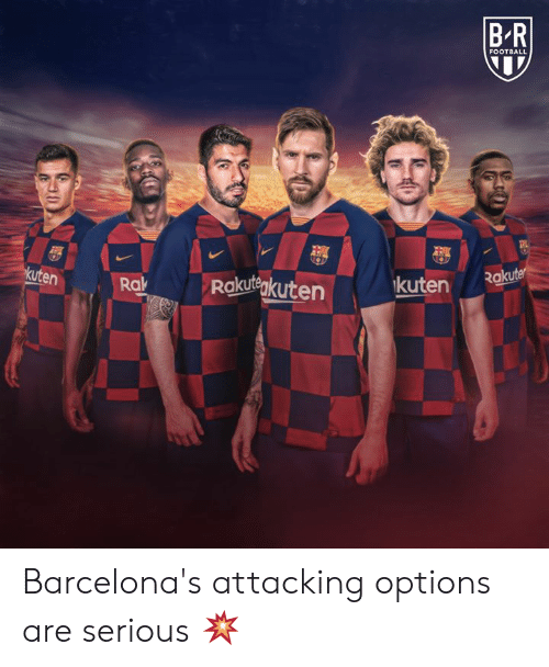 Football, Options, and Serious: BR  FOOTBALL  Rakuter  kuten  Rakutegkuten  kuten  Rak Barcelona's attacking options are serious 💥