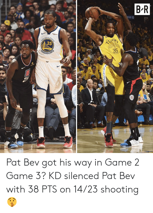 silenced: B'R  SEO  35  35  RRİO Pat Bev got his way in Game 2  Game 3? KD silenced Pat Bev with 38 PTS on 14/23 shooting 🤫