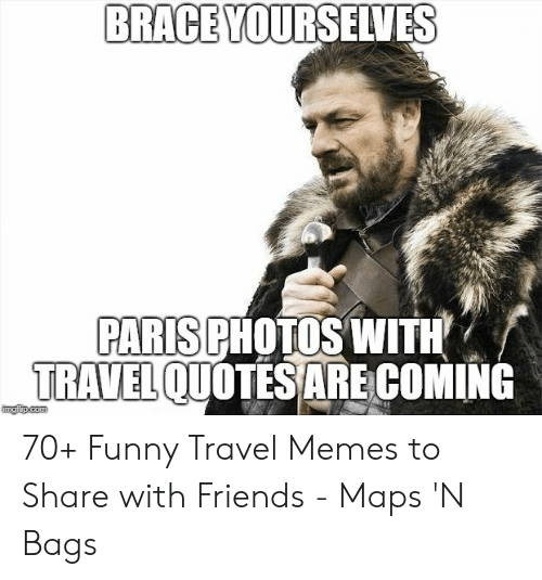 BRACE YOURSELVES PARIS PHOTOS WITH TRAVEL QUOTES ARE COMIN