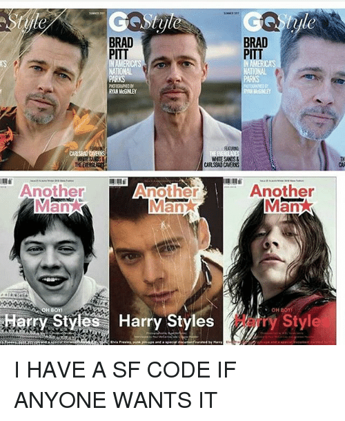 Brads: BRAD  BRAD  PITT  PITT  NATIONAL  NATIONAL  PARKS  WHITESANOS&  CARSBADCAVERNS  Another  Another  Another  an  OH BOY!  OH BOY!  rry Styles Harry Styles  Style I HAVE A SF CODE IF ANYONE WANTS IT