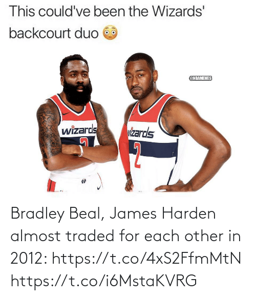each other: Bradley Beal, James Harden almost traded for each other in 2012: https://t.co/4xS2FfmMtN https://t.co/i6MstaKVRG