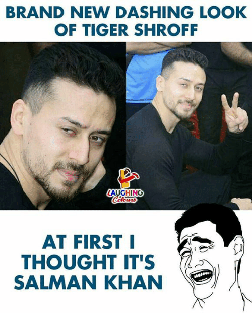 salman: BRAND NEW DASHING LOOK  OF TIGER SHROFF  AUGHING  AT FIRST I  THOUGHT IT'S  SALMAN KHAN