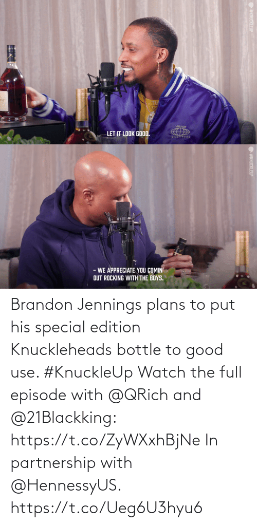 edition: Brandon Jennings plans to put his special edition Knuckleheads bottle to good use. #KnuckleUp  Watch the full episode with @QRich and @21Blackking: https://t.co/ZyWXxhBjNe  In partnership with @HennessyUS. https://t.co/Ueg6U3hyu6