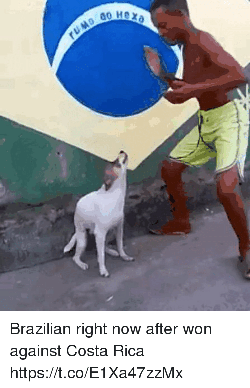 Costa Rica, Brazilian, and Now: Brazilian right now after won against Costa Rica https://t.co/E1Xa47zzMx