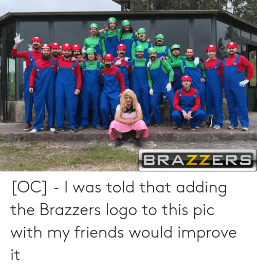 logo: BRAZZERS [OC] - I was told that adding the Brazzers logo to this pic with my friends would improve it