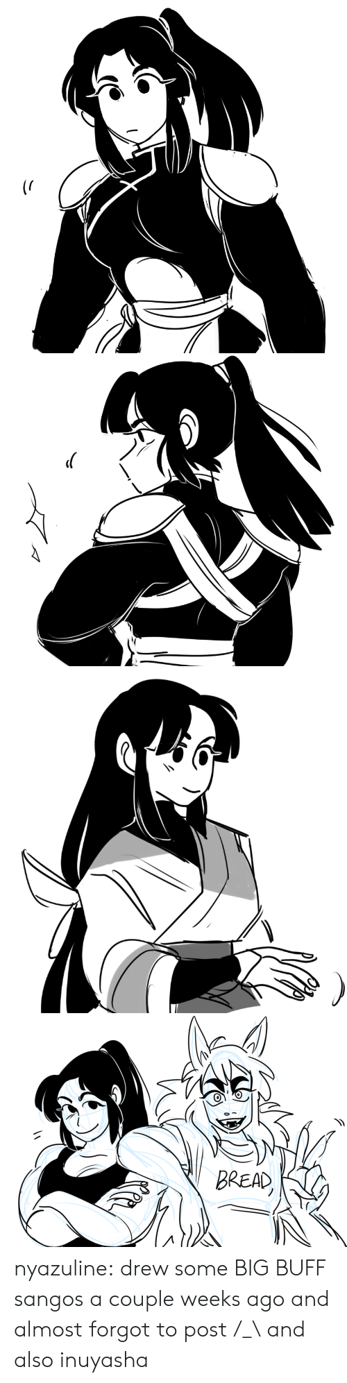 Target, Tumblr, and Blog: BREAD nyazuline: drew some BIG BUFF sangos a couple weeks ago and almost forgot to post /_\  and also inuyasha