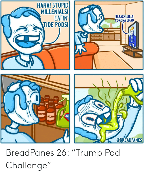 "Trump: BreadPanes 26: ""Trump Pod Challenge"""