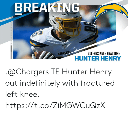 hunter: BREAKING  100  CHARGERS  SUFFERS KNEE FRACTURE .@Chargers TE Hunter Henry out indefinitely with fractured left knee. https://t.co/ZiMGWCuQzX