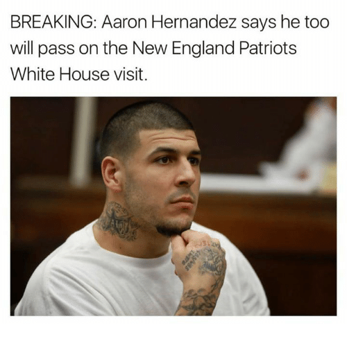 New England Patriot: BREAKING: Aaron Hernandez says he too  will pass on the New England Patriots  White House visit.