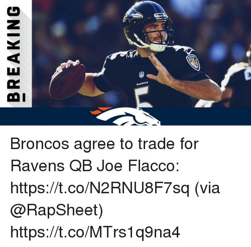 Memes, Broncos, and Ravens: BREAKING Broncos agree to trade for Ravens QB Joe Flacco: https://t.co/N2RNU8F7sq (via @RapSheet) https://t.co/MTrs1q9na4